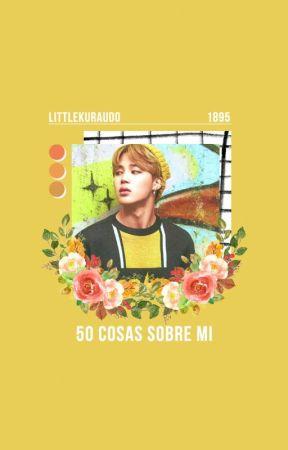 50 COSAS SOBRE MÍ by littlekuraudo
