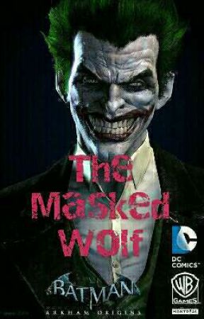 The Masked Wolf (Arkham Origins Joker//Fanfic) by _Athena_K9_