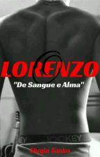 O Lorenzo  - Família Lorenzo (Livro 6)  - Completo by sheylaoliversantos