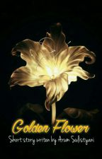 Golden Flower [END] by aurumsulistyani