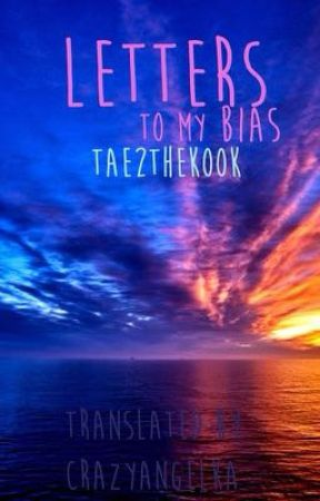 Letters to my bias by CrazyAngelka