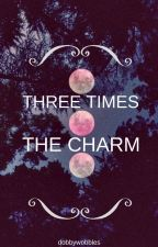 Three Times The Charm [Book 3: Teen Wolf] by dobbywobbles