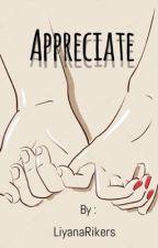 Appreciate | ✔️ by LiyanaRikers