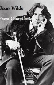 Oscar Wilde-Poem Compilation by CatieDalleLydon