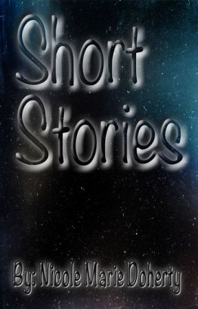 Short Stories By Nicole Marie Doherty by StewartMango