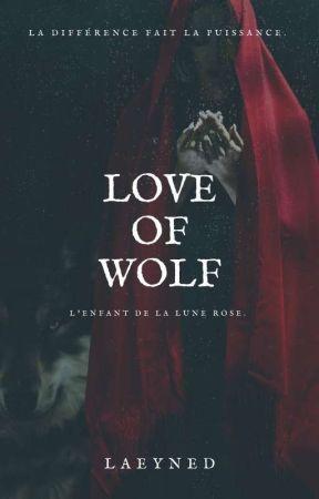 L'amour D'un Loup | TOME 1 : L'enfant De La Lune Rose. by Laeyned
