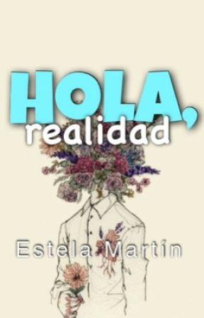 Hola, Realidad. by rayisNovelasa