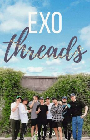❣Exo Threads  by ValeKkaebsong