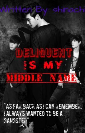 Delinquent Is My Middle Name [COMPLETED!] by shinachii