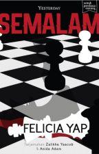 (preview) SEMALAM - sebuah novel Felicia Yap by BukuFixi