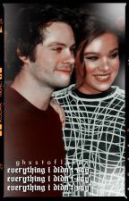 Everything I didn't say ➳ Dylan O'Brien {2} by ghxstofluke