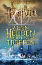 Wenn Helden aufeinander treffen ~ Percy Jackson in Hogwarts  by Raben_Mond
