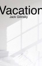 Vacation (JG) by jackingilinsky