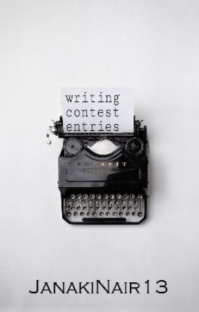 Writing Contest Entries by JanakiNair13