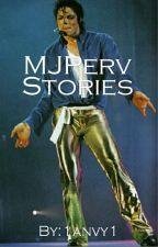 MJPerv Stories (Discontinued) by JacksonFanatics