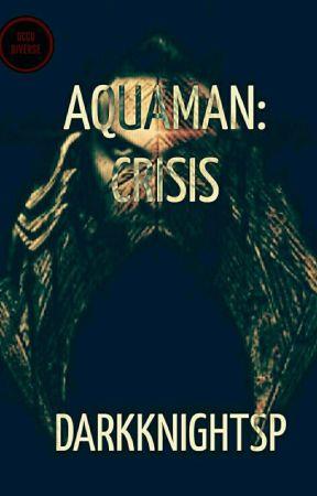 Aquaman: Crisis by DarkKnightSP