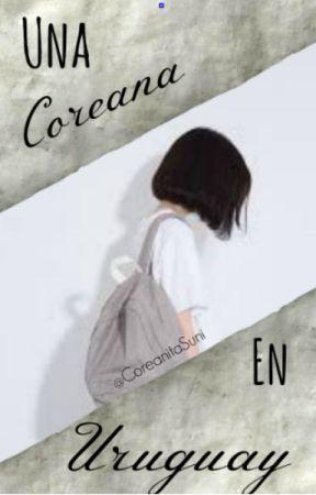 Una coreana en Uruguay. by CoreanitaSuni