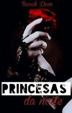 Princesas da noite  by sarahdomingossilvah