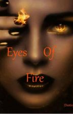 Eyes Of Fire by JDestinyH