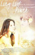 Long Lost Power (Luhan Fanfic) [HIATUS] by luhaniee23