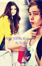 what will my brother say? (luke hemmings love story fanfic) by TiaBick