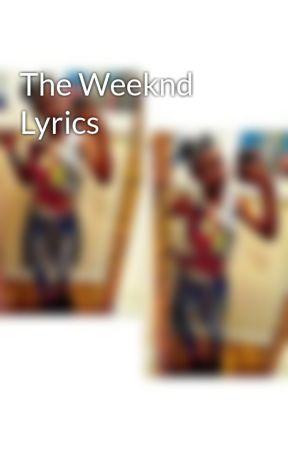 The Weeknd Lyrics House Of Balloons Glass Table Girls Wattpad
