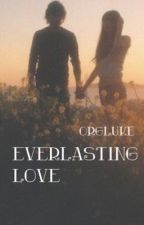Everlasting Love || taylor caniff by orgluke