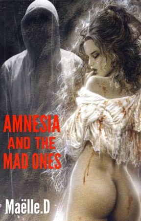 Amnesia and the mad lover by DepressedNoemie