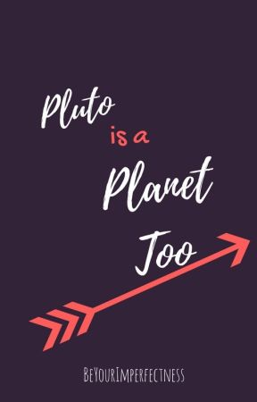 Pluto is a Planet Too by BeYourImperfectness