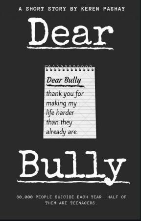 Dear Bully by RegularShmegularGirl