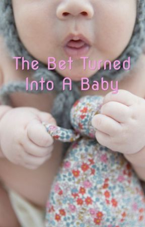 The Bet Turned Into A Baby Chapter 1 The Bet Wattpad