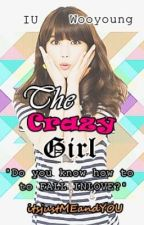 The Crazy Girl by mushroomwriter