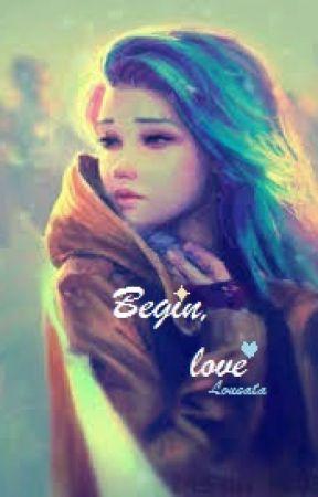 Begin, Love by Loneata