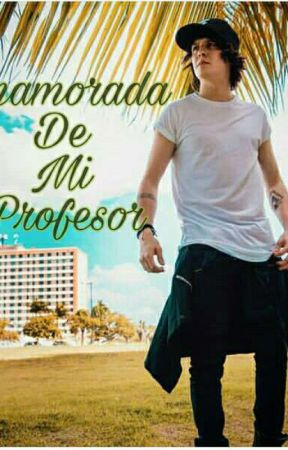 Enamorada de mi profesor  by _YAZZ_PAULETTE_LOVE_