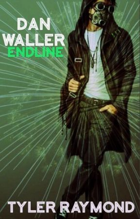 Dan Waller: Endline (Book 3) (On Hold) by TGR20-16