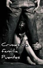 Crimes Da Família Puentes by thobiasm2