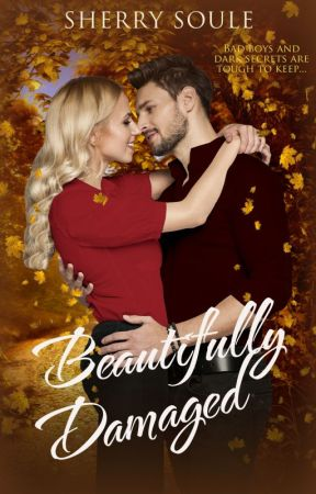 Beautifully Damaged ~ New Adult Romance by sherry_soule