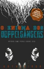 O enigma dos Doppelgängers by katherinda