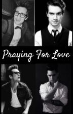 Praying For Love || Brendon Urie Imagines by Ginger_Howell