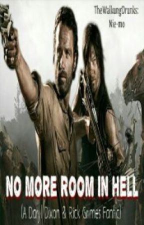 No More Room In Hell (Daryl Dixon and Rick Grimes.... Not a Slash) by TheWalkingDrunks