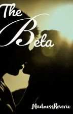 The Beta by MadnessReverie