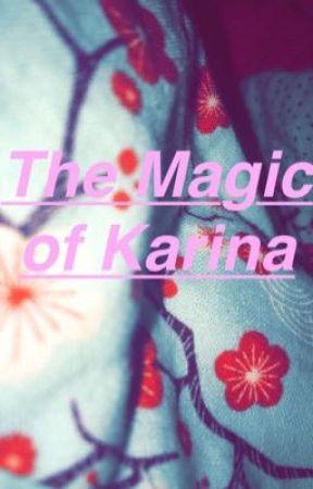 The Magic of Karina by raquelaaa13