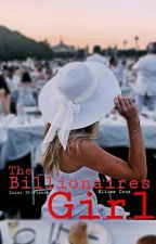The Billionaire's Girl by PhilKy002