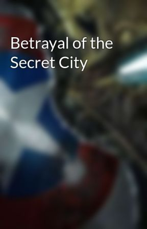 Betrayal of the Secret City by Trekkiehood