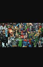 Héroes y villanos de Dc Comics  by CanarioNegro7