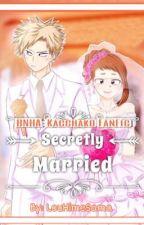 Secretly Married [Kacchako - BNHA Fanfic] by LouHimeSama