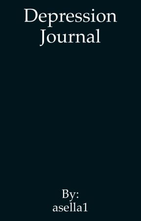 Depression journal  by asella1