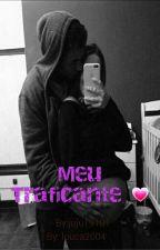 Meu Traficante ❤ by Tiazinha092