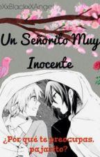 Un señorito muy inocente (Yaoi) by TheXxBlackxXAngel