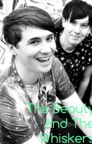 Beauty And The Whiskers A Dan Howell Phil Lester Fanfic